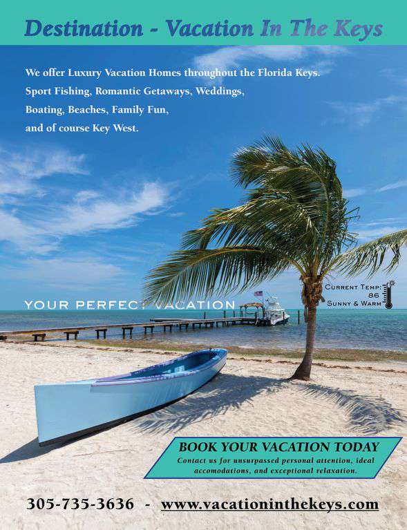 we are VACATION IN THE KEYS our job is to help our guest enjoy their Vacation